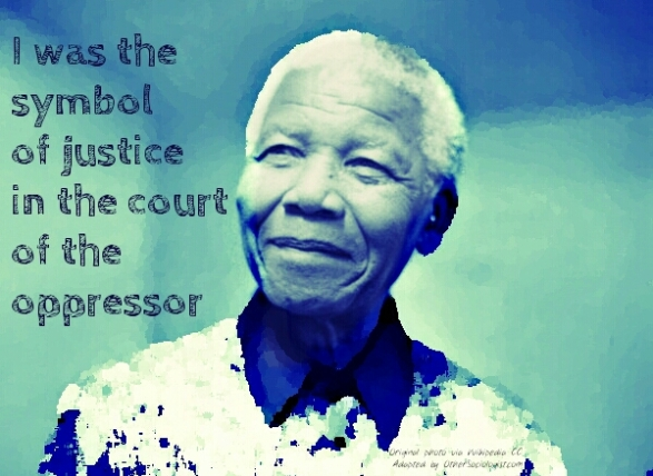 Nelson Mandela - I was the symbol of justice. By OtherSociologist.com