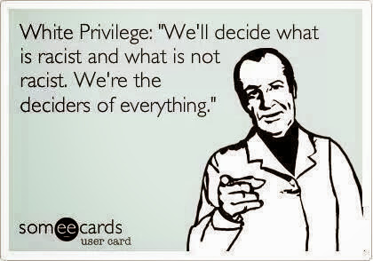 """Someecards picturing a White man pointing his finger. At the top of the image are the words: """"White privilege: """"We'll decide what's racist and what's not racist. We're the deciders of everything."""""""