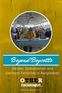 Beyond Boycotts: Gender, Globalisation and Garment Factories in Bangladesh