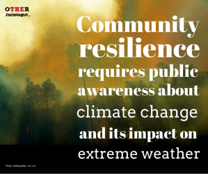 Community resilience requires public awareness about climate change and its impact on extreme weather
