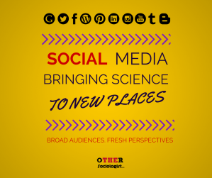 Social Media: Bringing Science to new places.