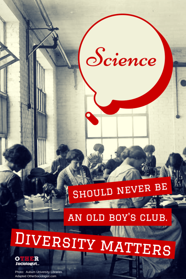Science should never be an old boy's club. Diversity matters