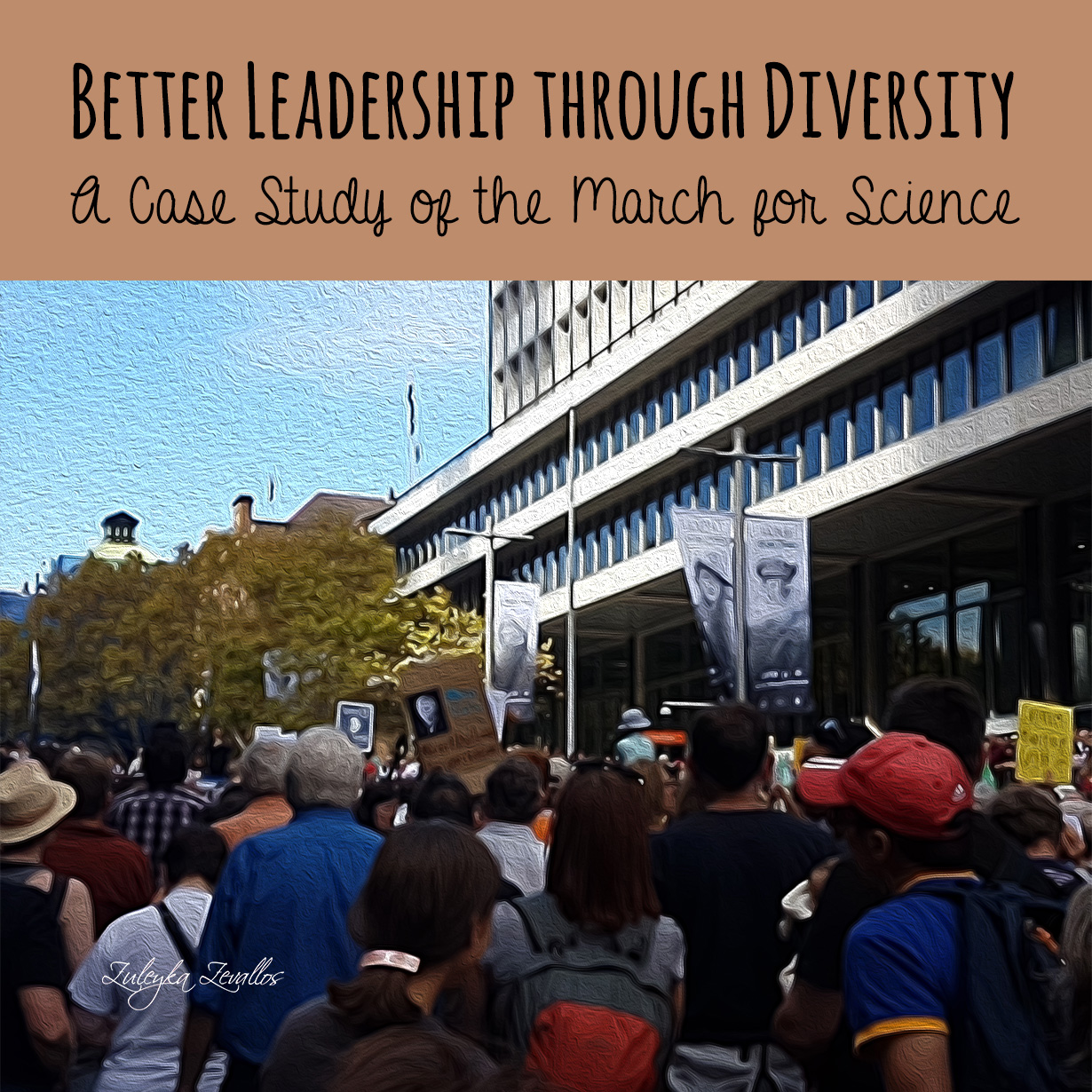 Better Leadership through Diversity: A Case Study of the March for Science