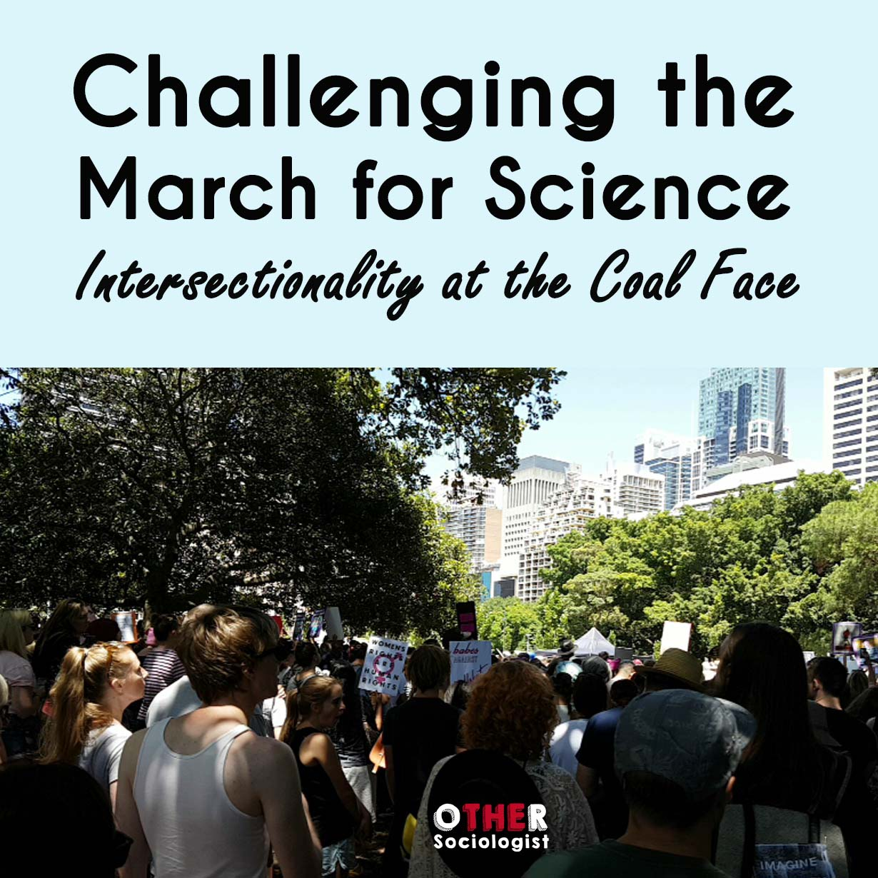 Challenging the March for Science: Intersectionality at the Coal Face