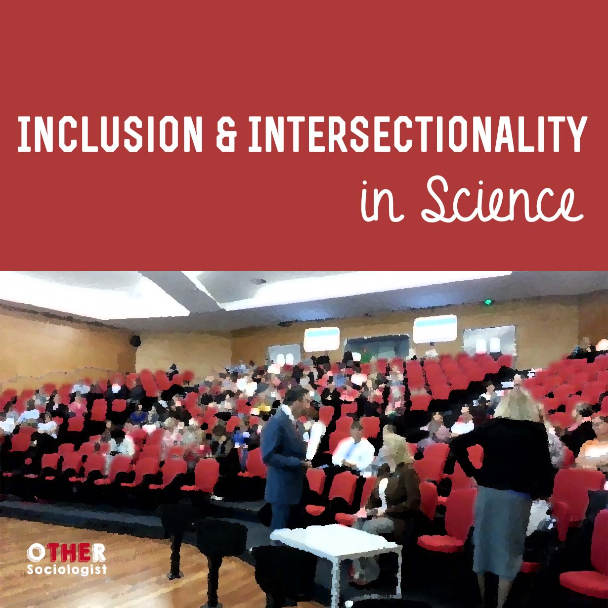 Inclusion and Intersectionality in Science