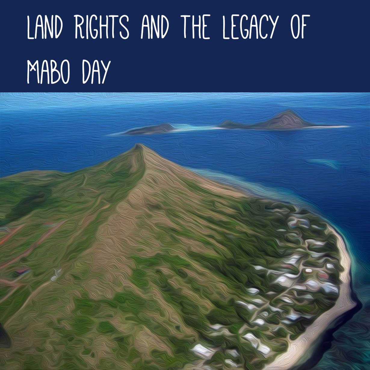 Land Rights and the Legacy of Mabo Day