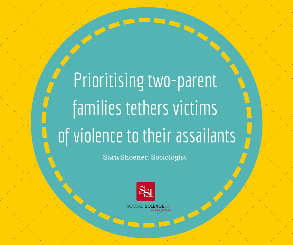 "Text graphic, with quote: ""Prioritising two-parent families tethers victims of violence to their assailants"""